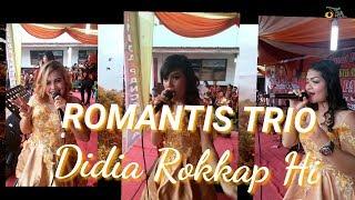 Gambar cover ROMANTIS TRIO - DIDIA ROKKAP HI (LIVE)