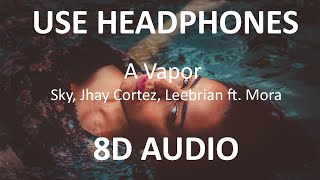 Sky, Jhay Cortez, Leebrian - A Vapor ft. Mora ( 8D Audio ) 🎧