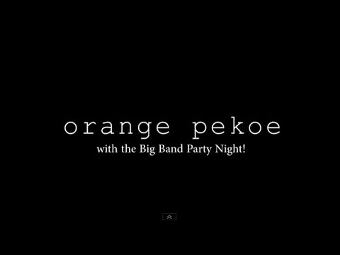 orange pekoe/orange pekoe with the Big Band Party Night!!! [Album Digest]
