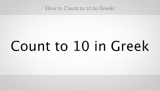 How to Count to 10 in Greek | Greek Lessons
