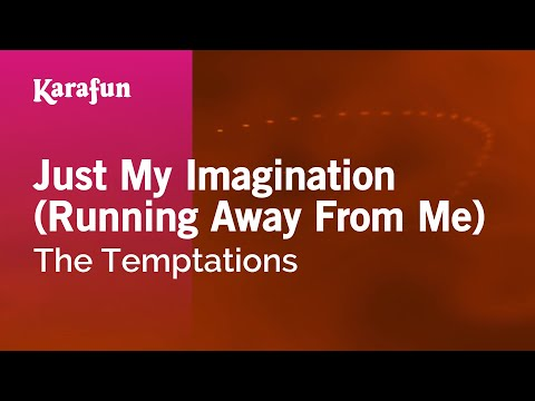 Karaoke Just My Imagination (Running Away From Me) - The Temptations *