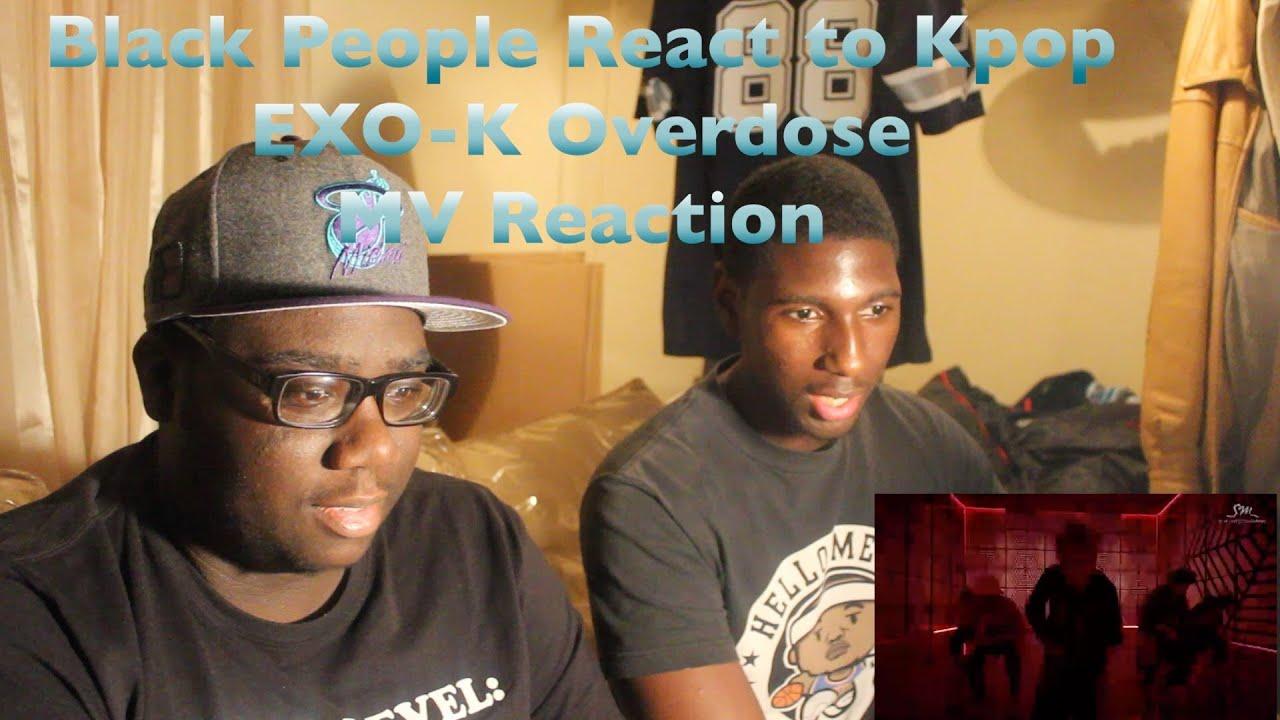 Black People React to Kpop: EXO-K - Overdose (중독) MV ...