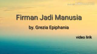 Grezia Epiphania - Firman Jadi Manusia ( video lirik )