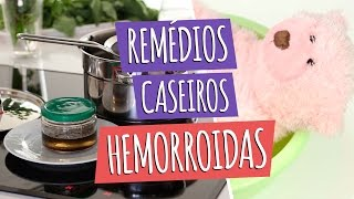 Hemorroida | Remédios Caseiros