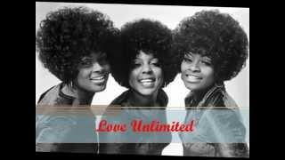 Love Unlimited   I Needed You You Were There