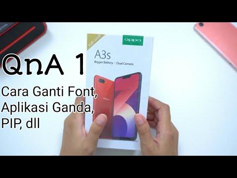 QnA 1 | Oppo A3s. . Cara ganti Font,PIP, Aplikasi Ganda Dll