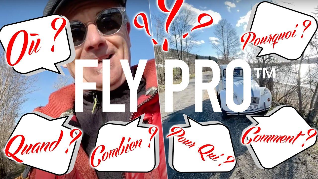 Fly Pro™️ : réponses aux questions reçues