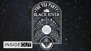 THE TEA PARTY – Black River (LYRIC VIDEO)