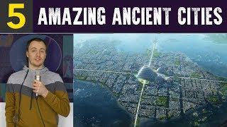 Top 5 Most Spectacular Cities of the Ancient World