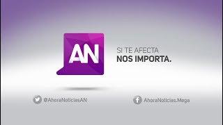 Ahora Noticias Central - 18 de agosto