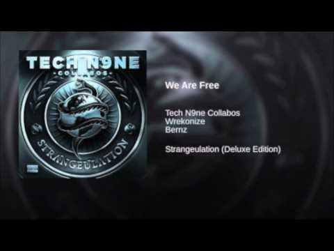 Tech N9ne Collabos - We Are Free (feat. Bernz & Wrekonize)