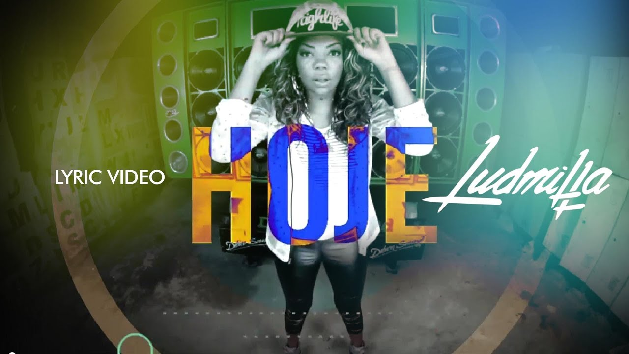Hoje Video Lyric Ludmilla YouTube