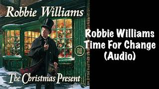 Robbie Williams - Time For Change (Audio) (Christmas Song 2019)