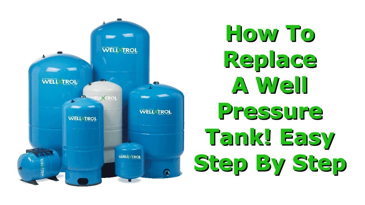 Water Well Pressure Tank Installation (How To Replace Your Old Tank ...