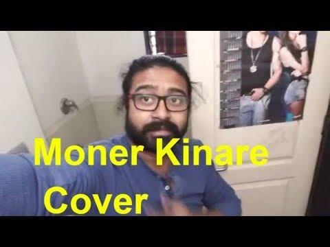 Moner Kinare | Moner Kinare Cover | Moner...