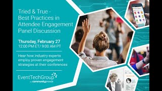 Tried and True - Best Practices in Attendee Engagement Panel Discussion