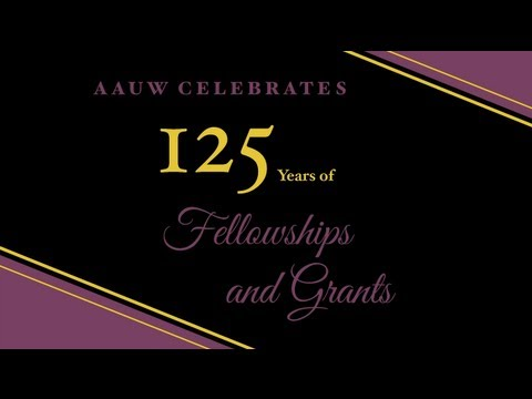 AAUW Fellowships and Grants 125th Anniversary