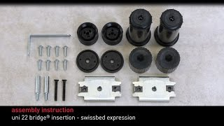 Swissflex assembly instructions - uni 22 bridge® insertion