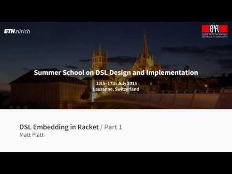 Matthew Flatt - DSL Embedding in Racket [1/2]
