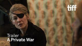 A PRIVATE WAR Trailer | TIFF 2018