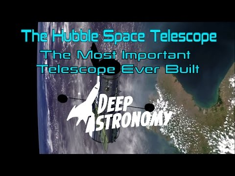 The Hubble Space Telescope: The Most Important Instrument Ever Built