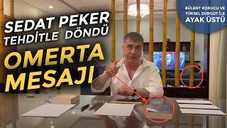 Sedat Peker 'Omerta' sessizliğini bozdu! |Ayak Üstü