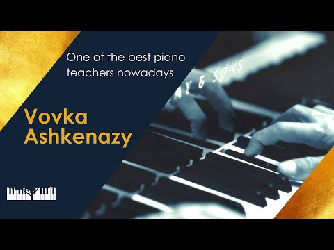 The way in arts with Vovka Ashkenazy. True way in art, Music education, How to practice music.
