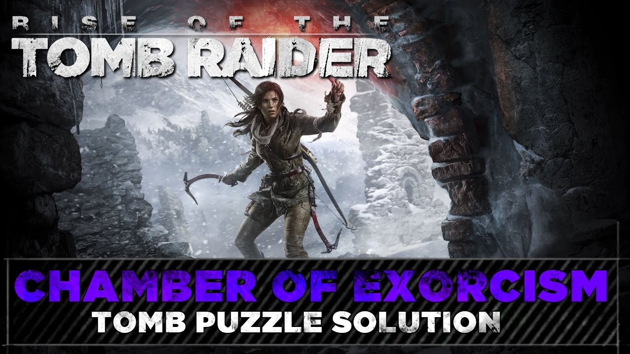 Rise of the Tomb Raider ► Chamber of Exorcism Tomb ►The Lost City Puzzle Solution