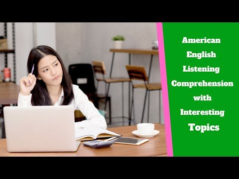 American English Listening Comprehension With Interesting Topics
