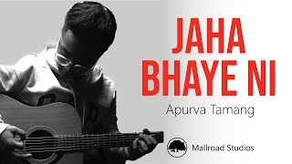 Jaha Bhaye Ni - Apurva Tamang (Official Video)