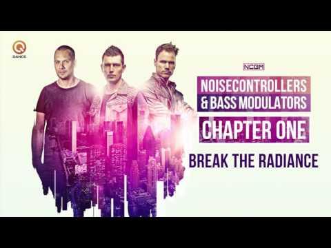 Noisecontrollers & Bass Modulators  - Break The Radiance