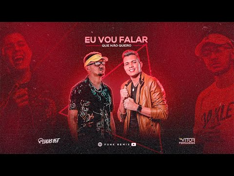 EU VOU FALAR QUE NÃO QUERO (FUNK REMIX) VITOR FERNANDES & DJ LUCAS BEAT