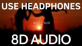 Hov1 - Still (8D AUDIO)