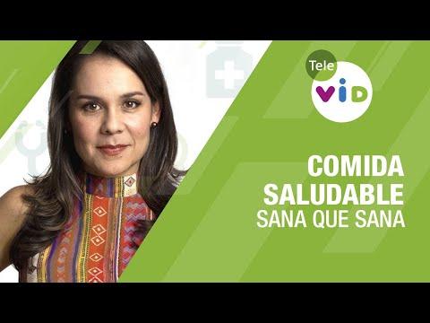 Comida saludable (Sana Que Sana) - Tele VID