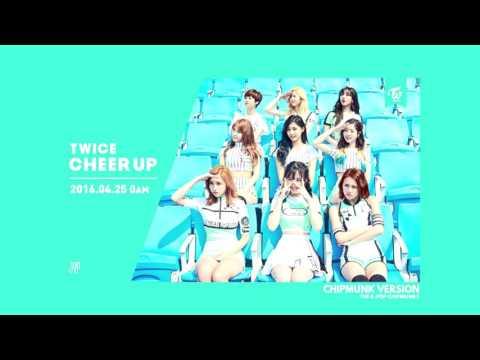 TWICE - Cheer Up (Chipmunk Version)