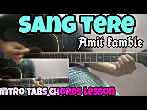 """""""sang-tere""""-by-amit-kamble-ft.-nehemiah- -intro+tabs+chords-guitar-lesson-2019-  """