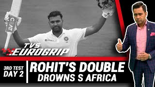 ROHIT'S DOUBLE drowns SA | 'TVS Eurogrip' presents #AakashVani | Cricket Analysis