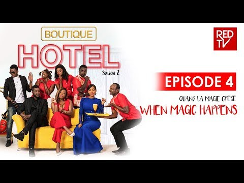 BOUTIQUE HOTEL / EPISODE 4 / QUAND LA MAGIE OPERE / WHEN MAGIC HAPPENS
