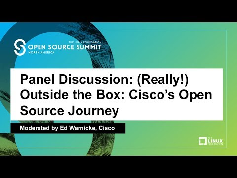 Panel Discussion: (Really!) Outside the Box: Cisco's Open Source Journey