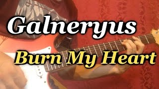 GALNERYUS -  Burn My Heart - Cover