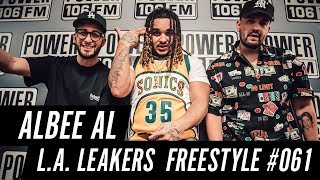 Albee Al Freestyle w/ The L.A. Leakers - Freestyle #061