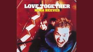 Provided to YouTube by WM Japan Love Together · NONA REEVES LOVE TO...