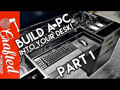 Building A Computer Desk / DIY Desk PC, Part 1