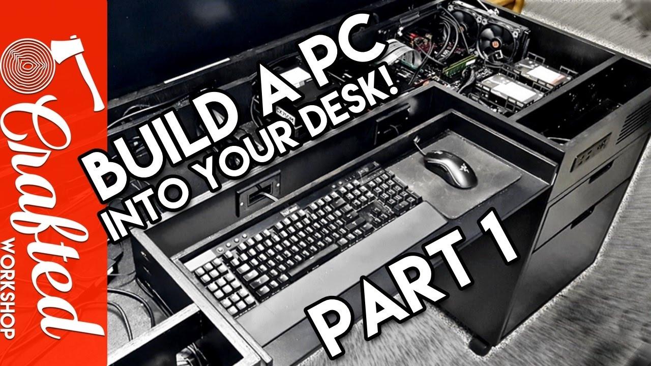 Building A Computer Desk / DIY Desk PC, Part 1 - YouTube