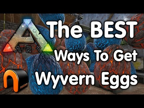 Ark Survival Evolved: HOW TO GET WYVERN EGGS