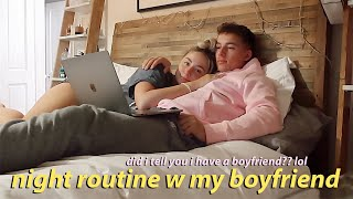 Night Time Routine when I'm with my boyfriend!!