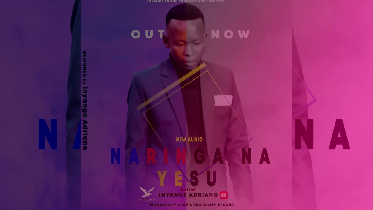 DOWNLOAD Naringa na Yesu-Inyange Adriano(Official Music Audio) Mp3 song