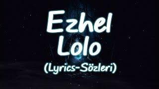 Ezhel - Lolo (Lyrics-Sözleri)