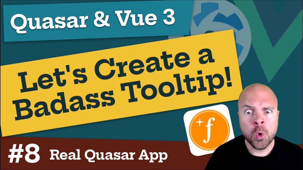 Quasar & Vue 3: Let's Create a Badass Tooltip! (Real World App #8)
