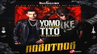 Nosotros somos - Yomo Ft Tito El Bambino Original 2015